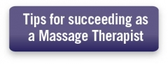 tips for succeeding as a massage therapist